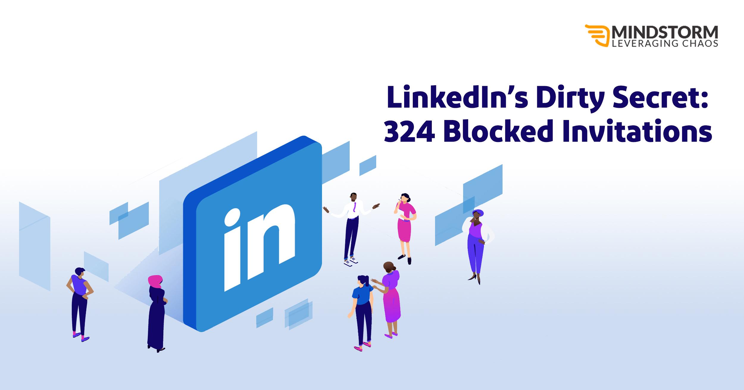 LinkedIn's Dirty Secret : 324 Blocked Invitations