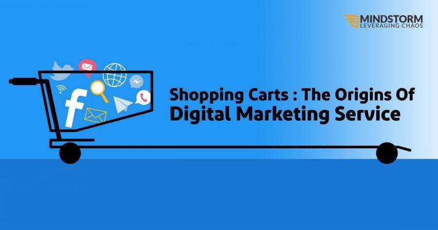 Shopping Carts : The Origins Of Digital Marketing Service