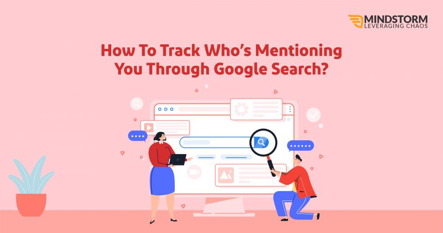 How To Track Who's Mentioning You Through Google Search?