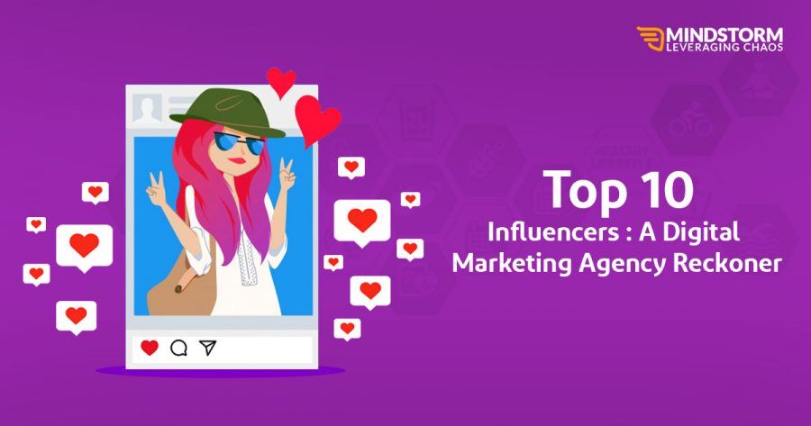 TOP 10 INFLUENCERS : A DIGITAL MARKETING AGENCY RECKONER