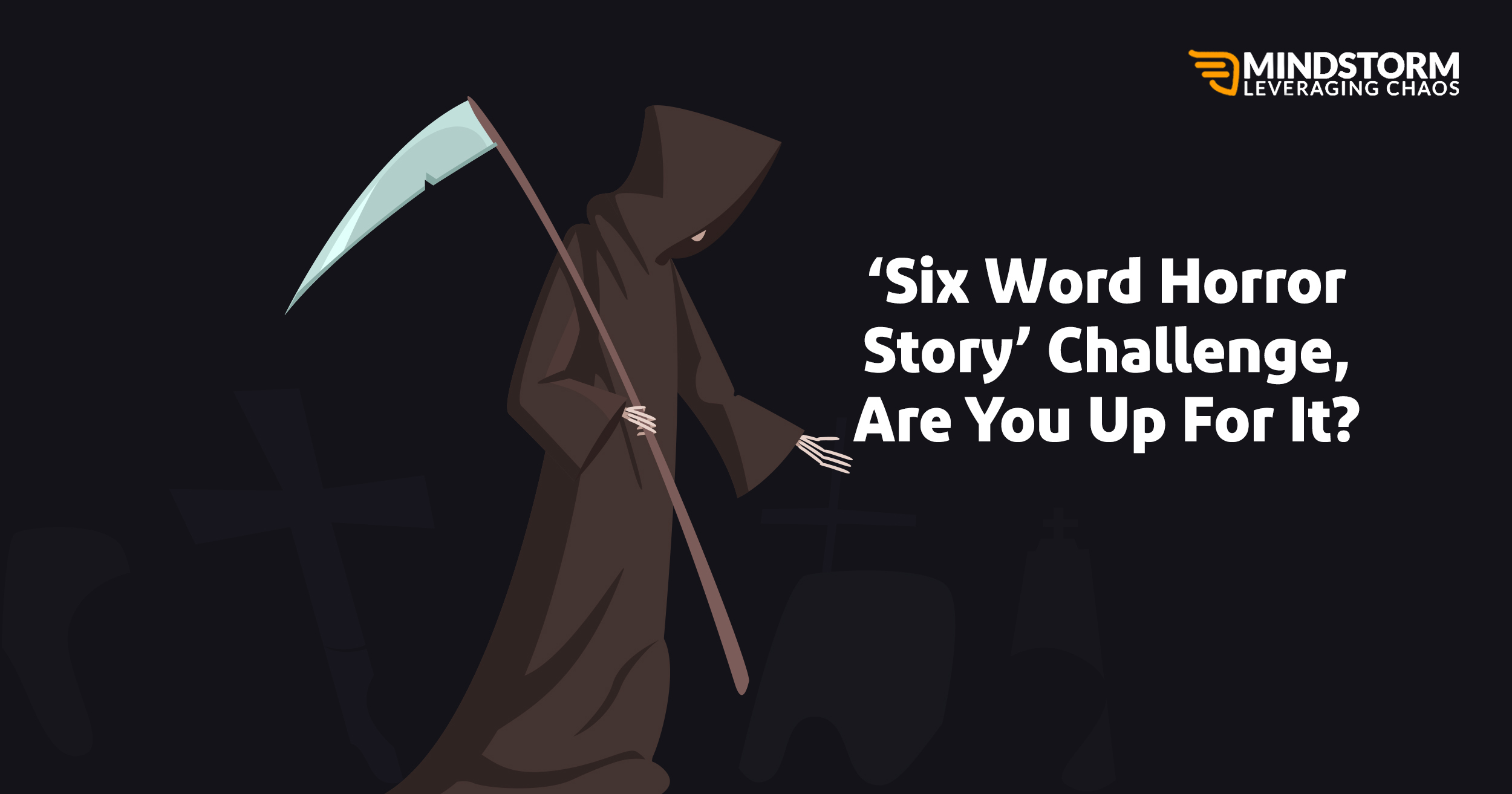 #SixWordHorrorStory Challenge, Are you up for it?