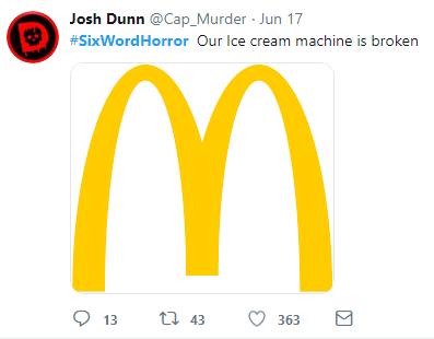 Josh Dunn answer to Six Word Horror Story challenge on twitter.