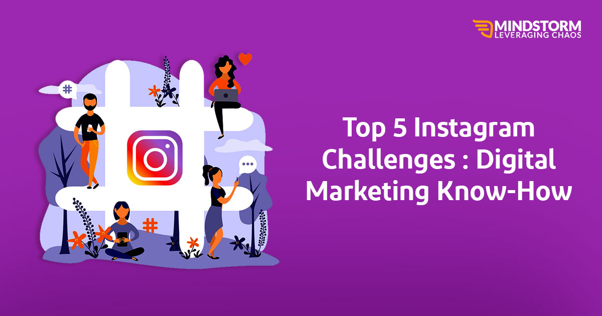 Top 5 Instagram Challenges : Digital Marketing Know-How
