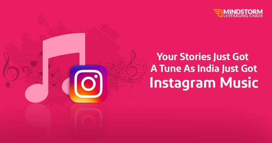 Your Stories Just Got A Tune As India Just Got Instagram Music