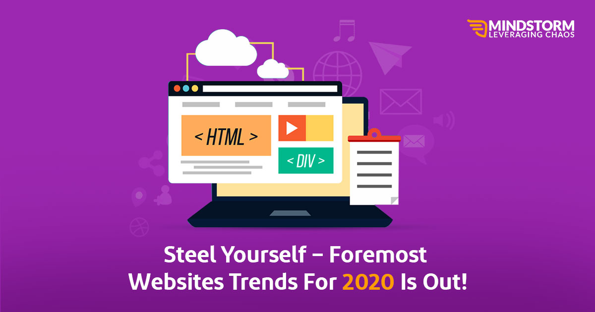 Steel yourself – Foremost Websites Trends for 2020 is Out!