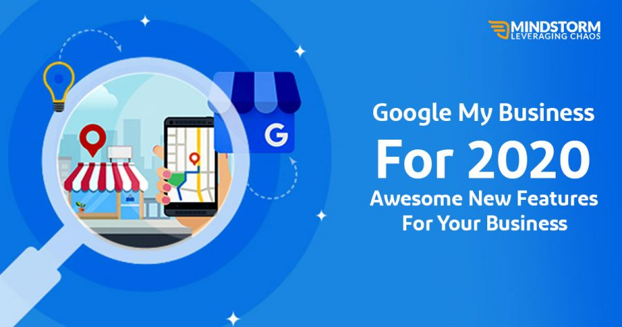 Google My Business For 2020 – Awesome New Features For Your Business