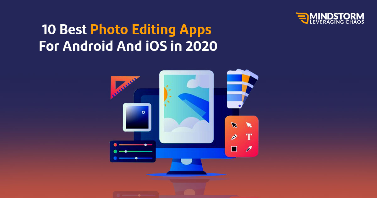 10 Best Photo Editing Apps For Android And iOS in 2020