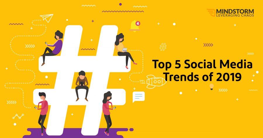 Top 5 Social Media Trends of 2019