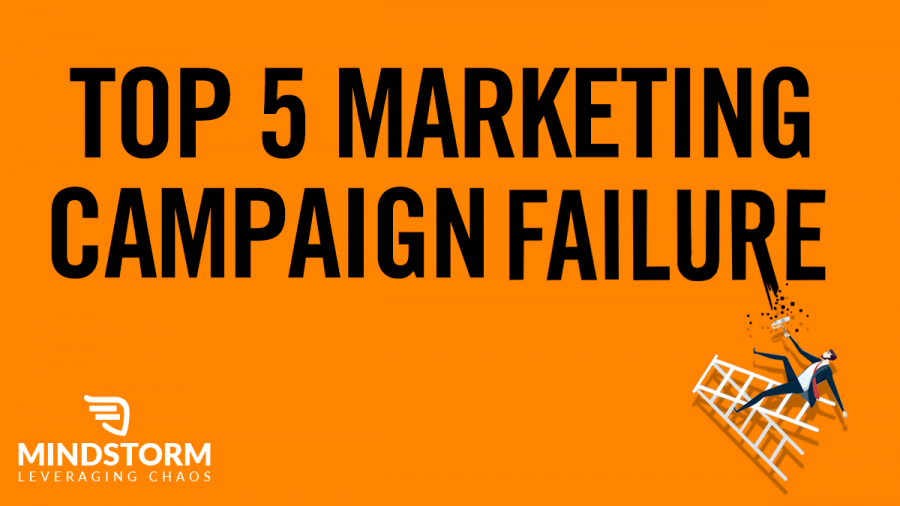 Top 5 marketing campaign failures you must learn from