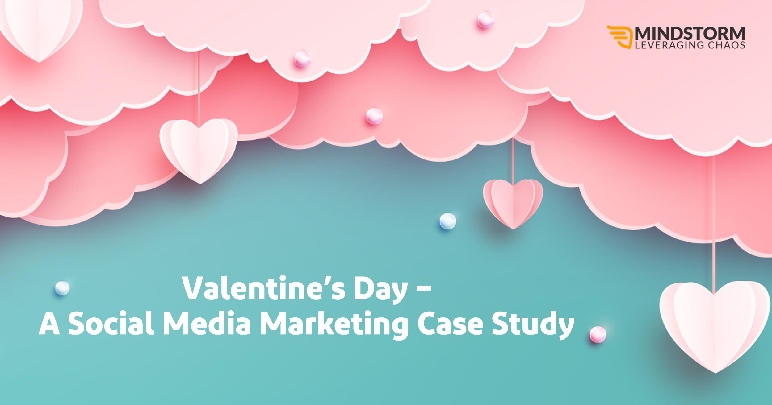 Valentine's Day- A Social Media Marketing Case Study