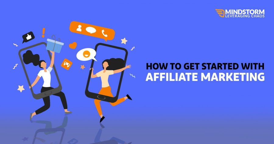 How to get started with affiliate marketing?