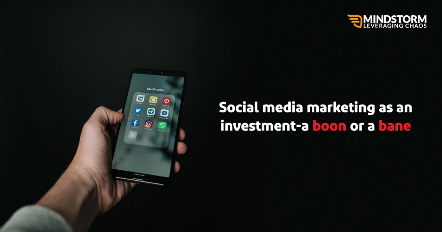 Social media investment- boon or a bane