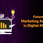 Future of Marketing Automation in Digital Marketing