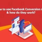 How to use Facebook Conversion Ads? How do they work?