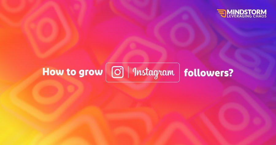 How to grow Instagram followers?
