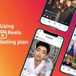 A Guide to Use Instagram Reels in Marketing Plan