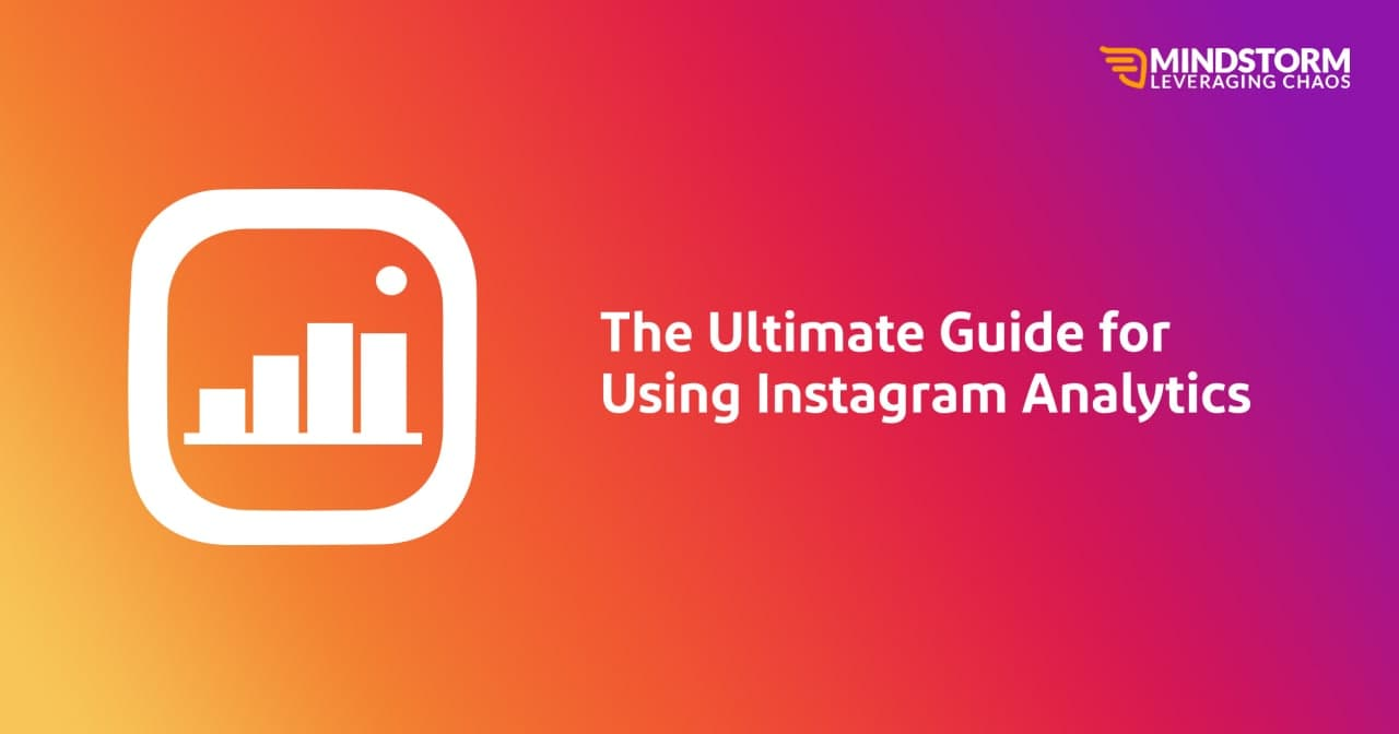 The Ultimate Guide for Using Instagram Analytics