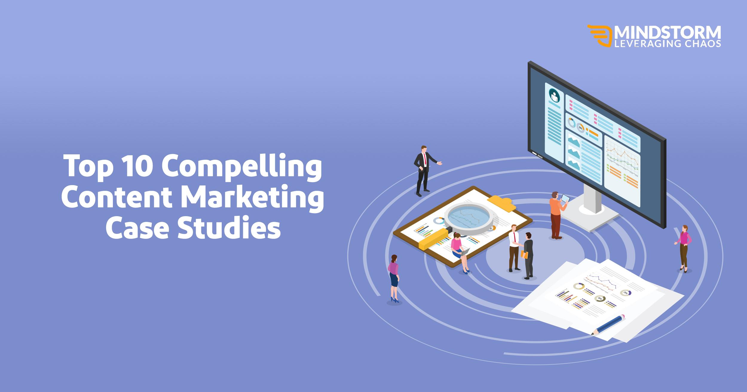 Top 10 Compelling Content Marketing Case Studies