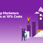How Top Marketers Grow 100x Engagement, Sales or Leads at 10% Cost