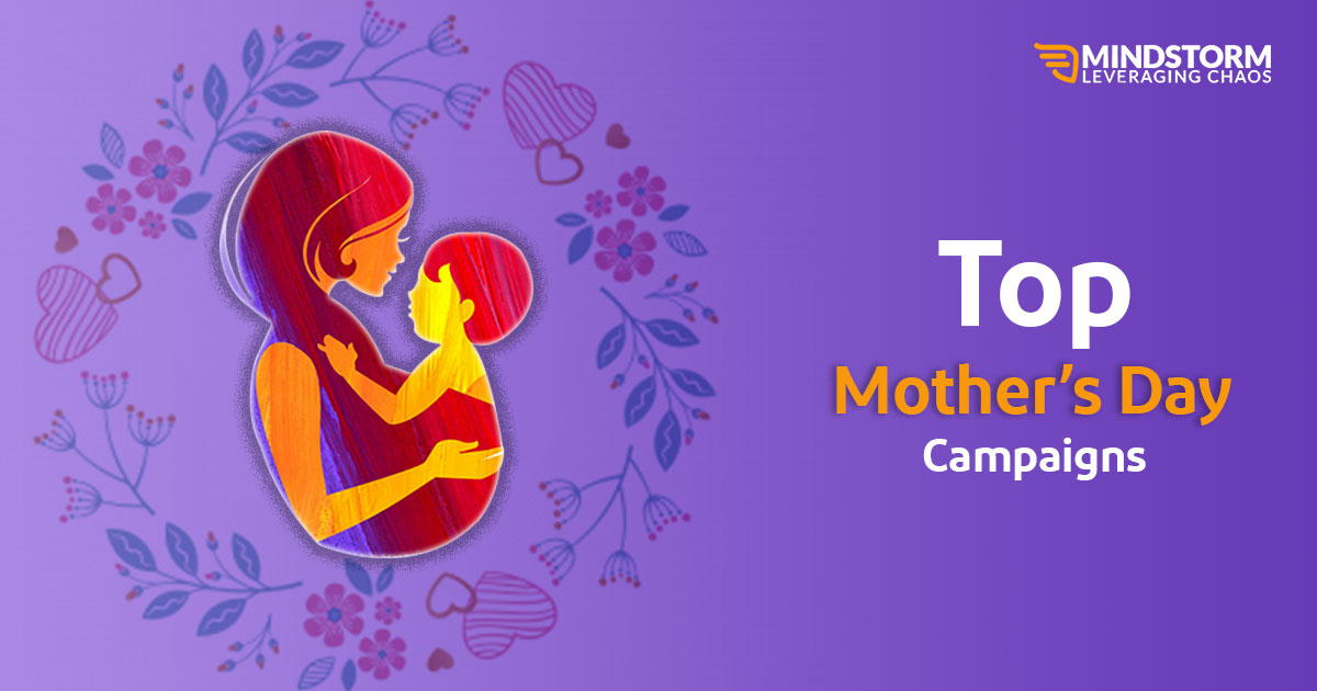 Top Mother's Day Campaigns By Brands